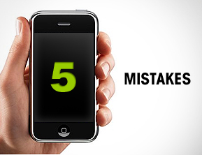 5 Mistakes to Avoid When Going Mobile