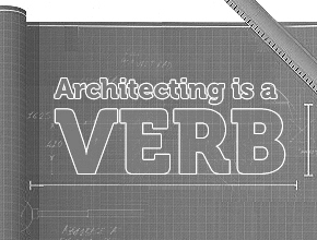 Opening the Door: Architecting is a Verb