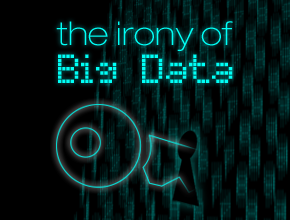 The Irony of Big Data
